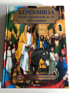 Képes Biblia / Örök történetek az és 365 napjára / Hungarian language children's Bible Stories for 365 days / A Vatikán ajánlásval / Alexandra kiadó / Hardcover (9789634476078)