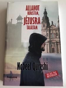 Allahot kerestem, Jézusra találtam by Nabeel Qureshi / Hungarian edition of Seeking Allah, Finding Jesus / New York Times Bestseller / Koinónia kiadó / Immanuel (9789731652108)