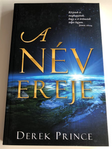 A név ereje by Derek Prince / Hungarian edition of Power in the Name / Immanuel Szószóró 2013 / Paperback (9786155246173)