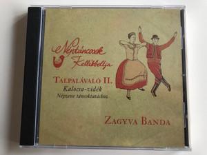 Talpalávaló II. - Zagyva Banda / Kalocsa-vidék Népzene tánckutatáshoz / Néptáncosok Kellékboltja / Saramis Bt Audio CD 2012 (5999540528547)