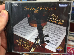 The Art of the Caprice / Miklos Szenthelyi & His Disciples / Works By J. Pierre Rode, Pierre Gavinies, Jacob Dont / Hungaroton Classic Audio CD 2009 Stereo / HCD 32595