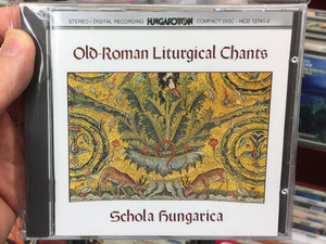 Old-Roman Liturgical Chants - Schola Hungarica / Hungaroton ‎Audio CD 1986 Stereo / HCD 12741-2