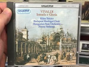 Vivaldi - Intrada E Gloria / Klára Takács, Budapest Madrigal Choir, Hungarian State Orchestra, Ferenc Szekeres / Hungaroton Audio CD 1981 Stereo / HCD 12087-2