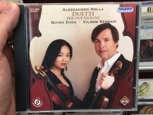 Alessandro Rolla - Duetti Per Due Violini / Quian Zhou, Vilmos Szabadi / Hungaroton Classic Audio CD 2012 Stereo / HCD 32696