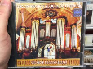 Organ Music Kalocsa Cathedral - Vilmos Leanyfalusi / Varadi es Fia Orgonaepitok Audio CD / 3024101840416