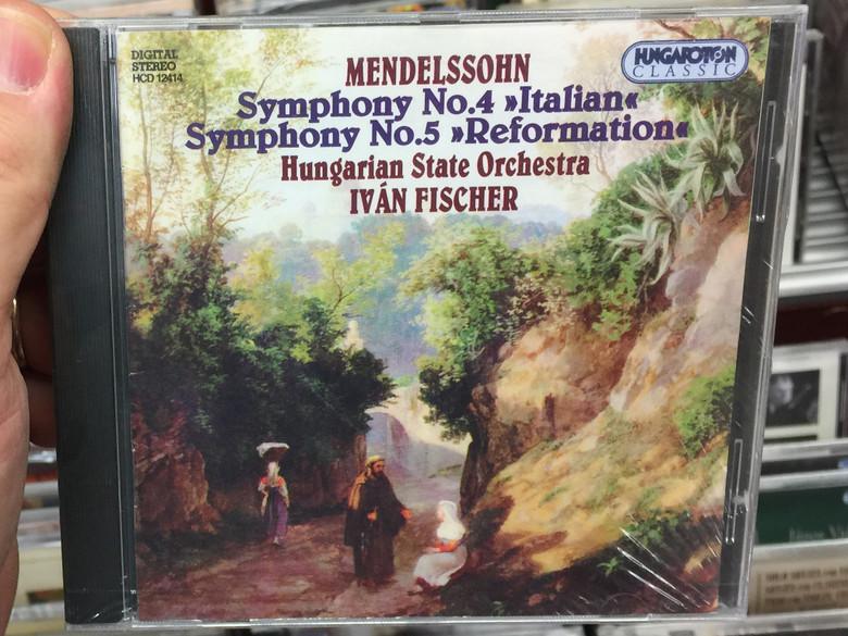 Mendelssohn – Symphony No.4 ''Italian'', Symphony No.5 ''Reformation'' / Hungarian State Orchestra, Iván Fischer / Hungaroton Classic Audio CD 1995 Stereo / HCD 12414