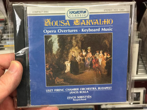 Sousa Carvalho – Opera Overtures, Keyboard Music / Liszt Ferenc Chamber Orchestra, Budapest, János Rolla / János Sebestyén, harpsichord / Hungaroton Classic Audio CD 1988 Stereo / HCD 12884