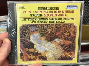 Mendelssohn: Octet, Sinfonia No. 10 in B minor, Wagner: Siegfried-Idyll / Liszt Ferenc Chamber Orchestra, Budapest, János Rolla, Ervin Lukacs / Hungaroton Classic Audio CD 1995 Stereo / HCD 12988