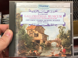 W. A. Mozart ‎– Gallimathias Musicum / Cassation K.99, Divertimento K. 138 / Liszt Ferenc Chamber Orchestra, Budapest, János Rolla / Hungaroton Classic Audio CD 1987 Stereo / HCD 12860