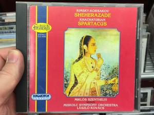 Rimsky-Korsakov - Sheherazade / Khachaturian - Spartacus / Miklos Szenthelyi - violin / Miskolc Symphony Orchestra, Laszlo Kovacs / Hungaroton Classic Audio CD 1996 Stereo / CLD 4008