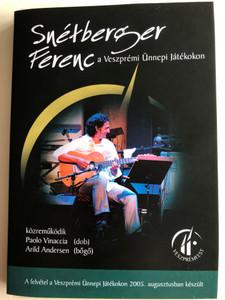 Snétberger Ferenc a Veszprémi Ünnepi Játékokon DVD 2005 / Paolo Vinaccia, Arild Andersen / Recorded in 2005 august in Veszprém Hungary (SnetbergerDVD)