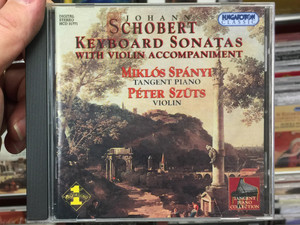Johann Schobert – Keyboard Sonatas with Violin Accompaniement / Miklós Spányi - tangent piano, Péter Szüts - violin / Hungaroton Classic Audio CD 1998 Stereo / HCD 31771