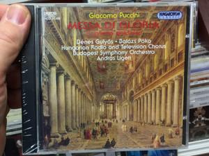 Giacomo Puccini - Messa Di Gloria / Capriccio Sinfonica / Denes Gulyas, Balazs Poka, Hungarian Radio and Television Chorus / Budapest Symphony Orchestra, Andras Legeti / Hungaroton Classic Audio CD 1995 Stereo / HCD 31399