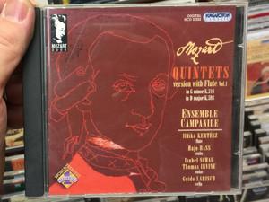 Mozart - Quintets/ Version with Flute Vol. 1 in G minor K. 516, in D major K. 593 / Ensemble Campanile / Ildiko Kertesz - flute, Hajo Bass, Isabel Schau, Thomas Irvine, Guido Larisch / Hungaroton Classic Audio CD 2006 Stereo / HCD 32352