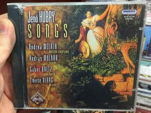 Jeno Hubay - Songs / Andrea Melath - mezzo soprano, Andras Molnar - tenor, Gabor Bretz - bass, Emese Virag - piano / Hungaroton Classic Audio CD 2006 Stereo / HCD 32374