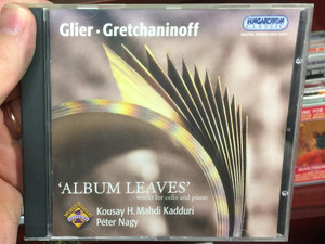 Glier, Gretchaninoff - ''Album leaves'', works for cello and piano / Kousay H. Mahdi Kadduri, Peter Nagy / Hungaroton Classic Audio CD 2004 Stereo / HCD 32211