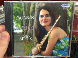Paganini ‎– 24 Caprices Op. 1 / Dóra Seres - flute / Hungaroton Classic ‎Audio CD 2012 Stereo / HCD 32724