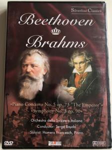 "Beethoven, Brahms – Piano Concerto No. 5 Op. 73 ""The Emperor"", Symphony No. 3 Op. 90 / Orchestra Della Svizzera Italiana, Serge Baudo, Homero Francesch / Silverline Classics / Cascade Medien DVD 2003 / 80004"