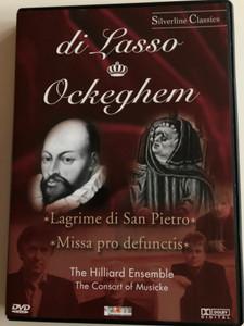 Di Lasso, Ockeghem - Lagrime Di San Pietro, Missa Pro Defunctis / The Hilliard Ensemble, The Consort Of Musicke / Silverline Classics / Cascade Medien DVD 2003 / 80014
