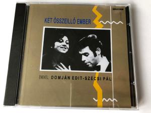 Két Összeillő Ember / Domján Edit - Szécsi Pál / Hungaroton Audio CD 1996 / HCD 14227