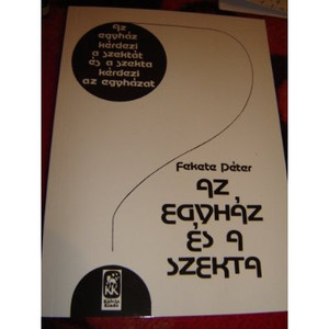 Az Egyhaz Es a Szekta (The Church and the Sect) Magyar Teologiai Doktori Ertekezes 1967