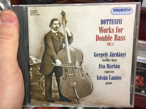 Bottesini - Works for Double Bass Vol. 3 / Gergely Jardanyi - double-bass, Eva Marton - soprano, Istvan Lantos - piano / Hungaroton Classic Audio CD 2002 Stereo / HCD 31968