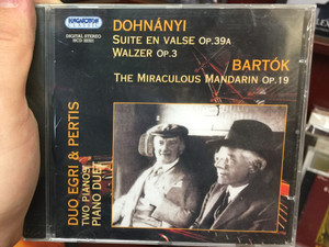 Dohnanyi - Suite en Valse Op. 39a / Bartok - The Miraculous Mandarin Op. 19 / Duo Egri & Pertis - Two Pianos, Piano Duet / Hungaroton Classic Audio CD 2005 Stereo / HCD 32321