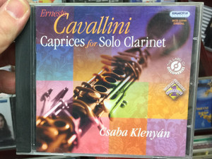 Ernesto Cavallini - Caprices for Solo Clarinet / Csaba Klenyan / Hungaroton Classic Audio CD 2008 Stereo / HCD 32590