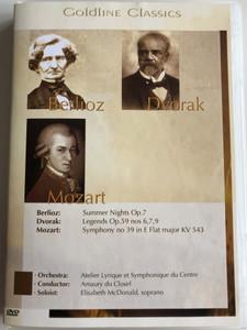 Berlioz, Dvorak, Mozart DVD Goldline Classics / Summer Nights Op.7, Legends Op.- 59 nos 6,7,9, Symphony no 39 in E flat / Atelier Lyrique et Symphonique du Centre / Conducted by Amaury du Closel (4028462500124)