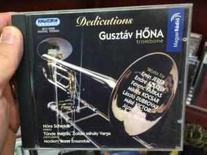 Dedications - Gusztáv Hőna (trombone) / Works by Ervin Jereb, Endre Székely, Ferenc Farkas, Miklós Kocsár / Nóra Schmidt - piano, Tünde Magda, Modern Brass Ensemble / Hungaroton Classic Audio CD 2005 Stereo / HCD 32298