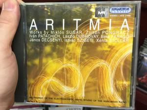 Aritmia / Works by Miklos Sugar, Zoltan Pongracz, Ivan Patachich, Laszlo Dubrovay, Bela Farago, Janos Decsenyi, Istvan Szigeti, Xenia Stollar / Hungaroton Classic Audio CD 1995 Stereo / HCD 31624
