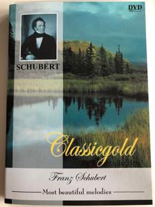 Franz Schubert - Classicgold DVD 2003 / Most beautiful melodies / Performed by Wolfgang van Eyck / Art media (8716718714765)