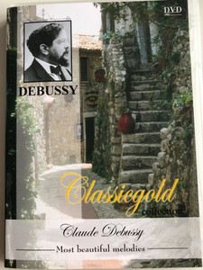 Claude Debussy - Classicgold collection DVD 2003 / Most beautiful melodies / Performed by Wolf van Eyck / Art Media (8716718714772)