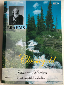 Johannes Brahms - Most beautiful melodies DVD 2003 / Classicgold collection / Performed by Wolf van Eyck / Art Media (8716718715632)