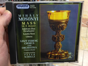 Mihály Mosonyi – Mass In Major, Jubilate Deo (Graduale), Lauda Sion, Libera / Liszt Ferenc Chorus And Orchestra (Amsterdam), Conducted by Peter Scholcz / Hungaroton Classic Audio CD 2001 Stereo / HCD 32009