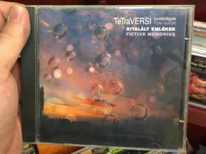 TeTraVERSI Fuvolanégyes (Flute Quartet) / Kitalált Emlékek, Fictive Memories / Fon-Trade Music Audio CD 2006 / FTMCD 1