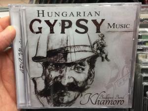 Hungarian Gypsy Music / Budapest Band Khamoro / ARC Music Audio CD 2017 / EUCD2708