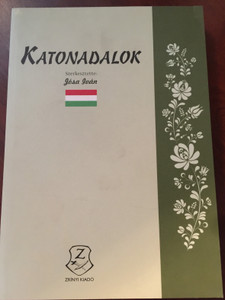 Katonadalok by Jósa Iván / Hungarian Army Songs and Hymns / Zrínyi Kiadó 2013 / Paperback (9789633275832)