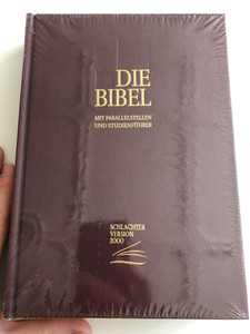 Die Bibel / German language Holy Bible / Schlachter Version 2000: Weinrot / Parallel passages, study guide, atlas / Hardcover Burgundy / Christliche Literaturverbreitung (9783893970346)
