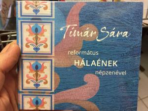 Tímár Sára - református Hálaének népzenével / Gryllus Audio CD 2018 / GCD 209 / Hungarian Reformed Hymns (5999885934768)