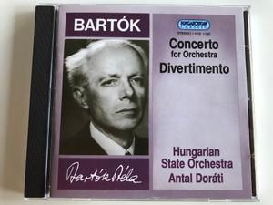 Bartók Béla - Concerto For Orchestra, Divertimento / Hungarian State Orchestra, Antal Doráti / Hungaroton Classic Audio CD 1995 Stereo / HCD 11437