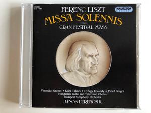 Ferenc Liszt – Missa Solennis (Gran Festival Mass) / Veronika Kincses, Klara Takacs / Hungarian Radio and Television Chorus, Budapest Symphony Orchestra, Janos Ferencsik / Hungaroton Classic Audio CD 1994 Stereo / HCD 11861