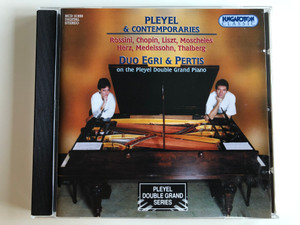Pleyel & Contemporaries / Rossini, Chopin, Liszt, Moscheles, Herz, Medelssohn, Thalberg / Duo Egri & Pertis on the Pleyel Double Grand Piano / Hungaroton Classic Audio CD 2000 Stereo / HCD 31930