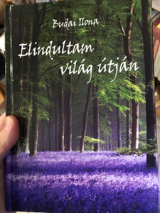 Elindultam világ útján by Budai Ilona / Hardcover Book with CD / Audio CD 2006 Dialekton népzenei kiadó / BS-CD22 (9790801666840 )