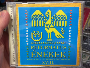 Református Énekek 18. Audio CD 2019 Hymns of the Reformed Church / Organ: Szotyori Nagy Gábor / 14 Protestant choirs of the Carpathian Basin / BGCD 247 (5998272709040)