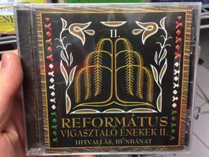 Református Vigasztaló Énekek 2. / Hitvallás, bűnbánat / Audio CD 2016 Hungarian Reformed faith songs and hymns / REFORMED CHOIR OF THE CARPATHIAN BASIN / BGCD 231 (5998272708890)