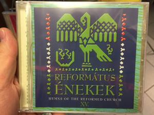 Református Énekek 15. Audio CD 2016 Hymns of the Reformed Church / Organ: Finta Gergely / 15 Protestant choirs of the Carpathian Basin / BGCD 233 (5998272708906)