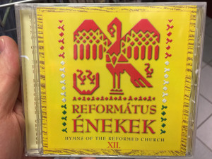 Református Énekek 12. Audio CD 2013 Hymns of the Reformed Church XII. / Organ: Szilágyi Gyula / 17 reformed choirs of the Carpathian Basin / BGCD 220 (5998272708784)