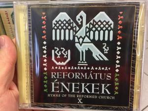 Református Énekek 10. Audio CD 2011 Hymns of the Reformed Church X. / Organ: Pálúr János / Conducted by: Arany János, Beidek Adrienn, Cseri Zsófia / 15 Reformed choirs of the Carpathian Basin / BGCD 214 (5998272708692)