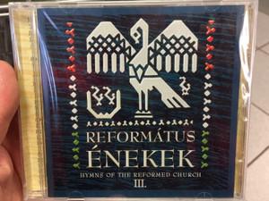Református Énekek 3. Audio CD 2004 Hymns of the Reformed Church III. / Organ: Alföldy-Boruss Csilla / Conducted by Arany János, Berkesi Sándor, Cseri Zsófia / BGCD 142 (5998272706018)